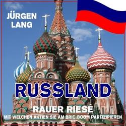 RUSSLAND – Rauer Riese von Lang,  Jürgen