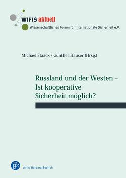 Russland und der Westen – Ist kooperative Sicherheit möglich? von Finckh-Krämer,  Ute, Graef,  Alexander, Hauser,  Gunther, Schwalb,  Reiner, Staack,  Michael