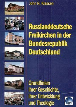 Russlanddeutsche Freikirchen in der Bundesrepublik Deutschland von Klassen,  John N