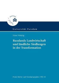 Russlands Landwirtschaft und ländliche Siedlungen in der Transformation von Viehrig,  Hans