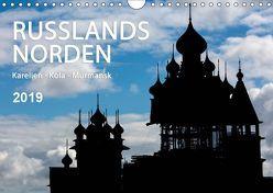 Russlands Norden 2019 (Wandkalender 2019 DIN A4 quer)