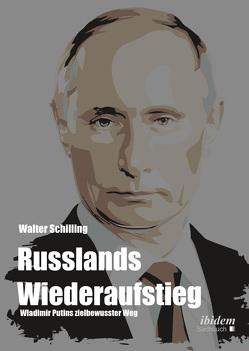Russlands Wiederaufstieg von Schilling,  Walter