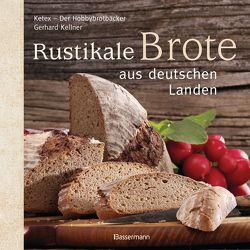 Rustikale Brote aus deutschen Landen von Kellner,  Gerhard