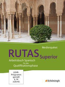 RUTAS Superior / RUTAS Superior – Arbeitsbuch für Spanisch als neu einsetzende und fortgeführte Fremdsprache in der Qualifikationsphase der gymnasialen Oberstufe in Nordrhein-Westfalen u.a.
