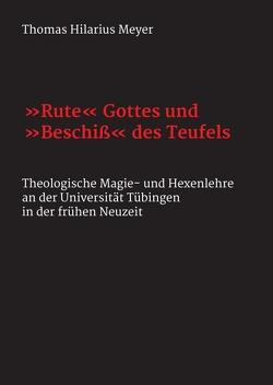 """""""Rute"""" Gottes und """"Beschiß"""" des Teufels von Meyer,  Thomas Hilarius"""
