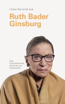 RUTH BADER GINSBURG über Entschlossenheit, Gleichheit und Leistung von Bader Ginsburg,  Ruth, Blackwell,  Geoff, Hobday,  Ruth