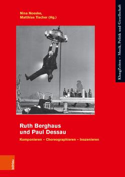 Ruth Berghaus und Paul Dessau von Jeschke,  Claudia, Kelly,  Elaine, Klingberg,  Lars, Noeske,  Nina, Oberzaucher-Schüller,  Gunhild, Tischer,  Matthias