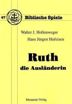 Ruth, die Ausländerin von Hollenweger,  Walter J, Hufeisen,  Hans J