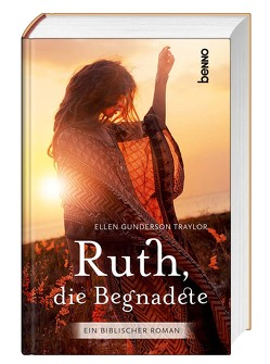Ruth, die Begnadete von Lutz,  Silvia, Traylor,  Ellen Gunderson