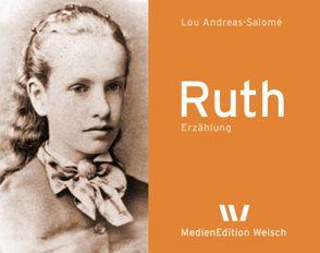 Ruth. Erzählung von Andreas-Salomé,  Lou, Wiesner-Bangard,  Michaela