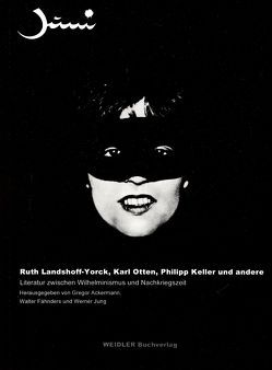 Ruth Landshoff-York, Karl Otten, Philipp Keller und andere von Ackermann,  Gregor, Fähnders,  Walter, Jung,  Werner