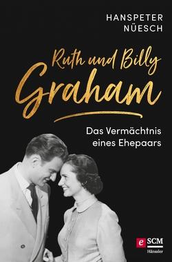 Ruth und Billy Graham von Nüesch,  Hanspeter