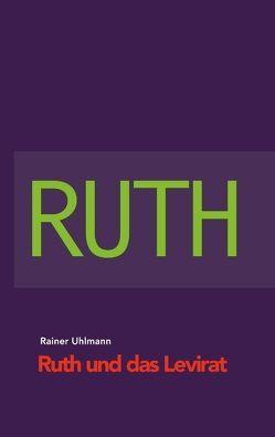 Ruth und das Levirat von Uhlmann,  Rainer
