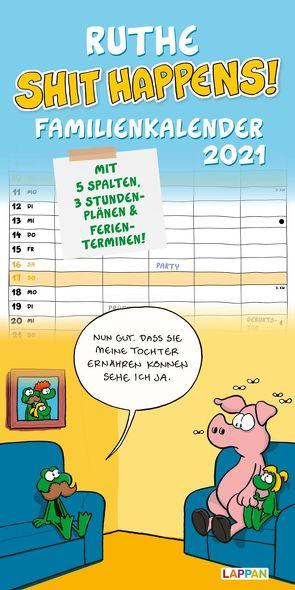 Ruthe – Shit happens! Familienkalender 2021 von Ruthe,  Ralph