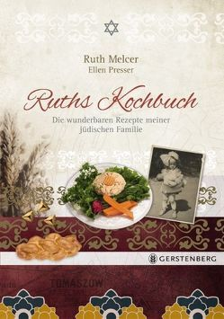 Ruths Kochbuch von Melcer,  Ruth, Presser,  Ellen, Schöll,  Stephan