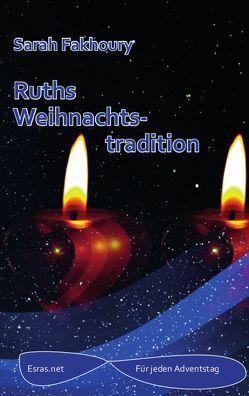Ruths Weihnachtstradition von Fakhoury,  Sarah