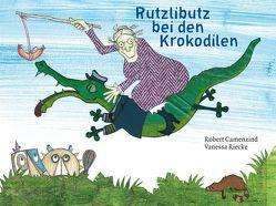 Rutzlibutz bei den Krokodilen von Camenzind,  Robert, Riecke,  Vanessa