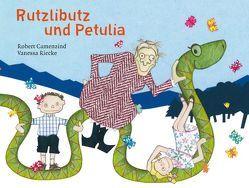 Rutzlibutz und Petulia von Camenzind,  Robert, Riecke,  Vanessa