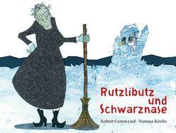 Rutzlibutz und Schwarznase von Camenzind,  Robert, Riecke,  Vanessa