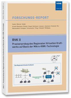 RVK II – Praxiserprobung des Regionalen Virtuellen Kraftwerks auf Basis der Mikro-KWK-Technologie von Seidel,  Paul, Seifert,  Joachim, u.a., Werner,  Jens