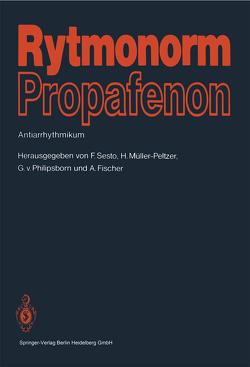 Rytmonorm Propafenon von Fischer,  A., Müller - Peltzer,  H., Philipsborn,  G. v., Sesto,  F.