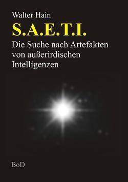 S.A.E.T.I. von Hain,  Walter