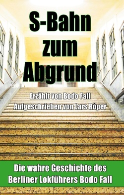 S-Bahn zum Abgrund (Hardcover) von Fall,  Bodo, Röper,  Lars