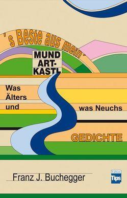 `s Beste aus mein' Mundart-Kastl von Buchegger,  Franz J.