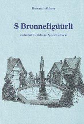 S Bronnefigüürli von Altherr,  Heinrich, Meier,  Werner
