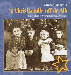 's Christkendle uff dr Alb von Mangold,  Gudrun