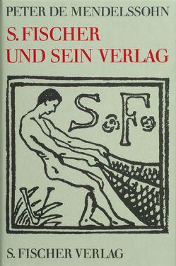 S. Fischer und sein Verlag von Mendelssohn,  Peter de