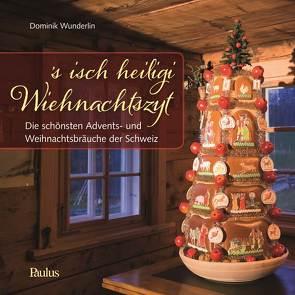 's isch heiligi Wiehnachtszyt von Wunderlin,  Dominik