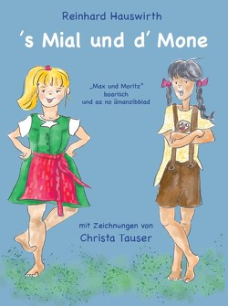 's Mial und d' Moni von Hauswirth,  Reinhard