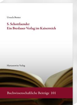S. Schottlaender. Ein Breslauer Verlag im Kaiserreich von Bonter,  Urszula