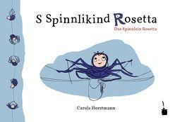 S Spinnlikind Rosetta / Das Spinnlein Rosetta. von Horstmann,  Carola