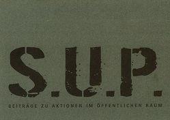 s.u.p. seltene urbane praktiken von Arlt,  Peter, Laister,  Judith