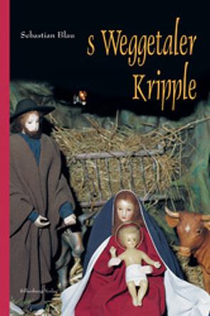 s Weggetaler Kripple von Blau,  Sebastian, Hepper,  Gerhard