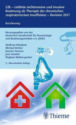 S2-Leitlinie nichtinvasive und invasive Beatmung als Therapie der chronischen respiratorischen Insuffizienz von Windisch,  Wolfram