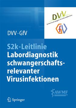 S2k-Leitlinie – Labordiagnostik schwangerschaftsrelevanter Virusinfektionen