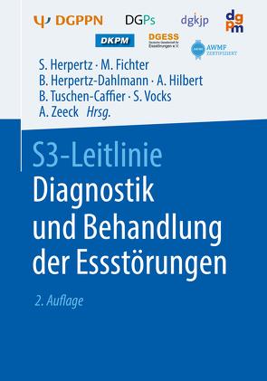 S3-Leitlinie Diagnostik und Behandlung der Essstörungen von Fichter,  Manfred, Herpertz,  Stephan, Herpertz-Dahlmann,  Beate, Hilbert,  Anja, Tuschen-Caffier,  Brunna, Vocks,  Silja, Zeeck,  Almut