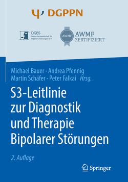 S3-Leitlinie zur Diagnostik und Therapie Bipolarer Störungen von Bauer,  Michael, Falkai,  Peter, Pfennig,  Andrea, Schaefer,  Martin