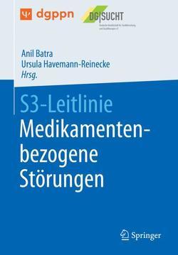 S3-Leitlinie Medikamentenbezogene Störungen von Batra,  Anil