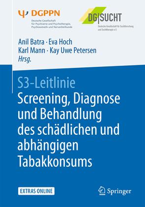 S3-Leitlinie Screening, Diagnose und Behandlung des schädlichen und abhängigen Tabakkonsums von Batra,  Anil, Hoch,  Eva, Mann,  Karl, Petersen,  Kay Uwe