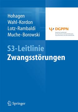 S3-Leitlinie Zwangsstörungen von Hohagen,  Fritz, Lotz-Rambaldi,  Winfried, Muche-Borowski,  Cathleen, Wahl-Kordon,  Andreas