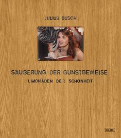 Säuberung der Gunstbeweise von Busch,  Julius
