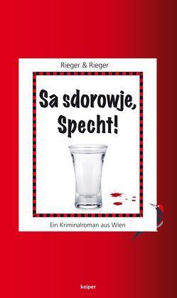 Sa sdorowje, Specht! von Rieger,  Mario, Rieger,  Veronika