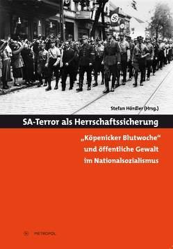 SA-Terror als Herrschaftssicherung von Hördler,  Stefan