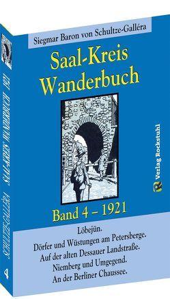 SAAL-KREIS WANDERBUCH 1921 – Band 4 von 5 von Rockstuhl,  Harald, Schultze-Gallera,  Dr. Siegmar Baron von