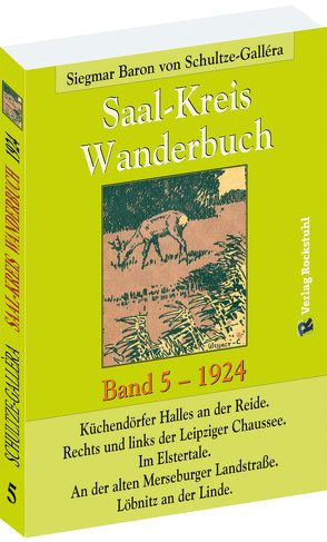 SAAL-KREIS WANDERBUCH 1924 – Band 5 von 5 von Rockstuhl,  Harald, Schultze-Gallera,  Dr. Siegmar Baron von