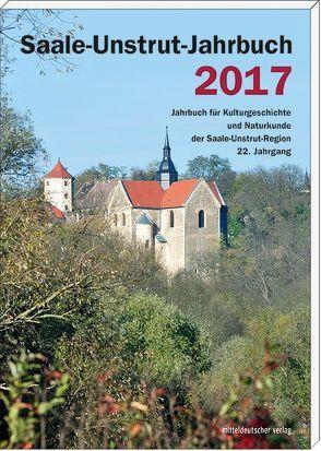 Saale-Unstrut-Jahrbuch 2017 von Saale-Unstrut-Verein für Kulturgeschichte und Naturkunde e.V.